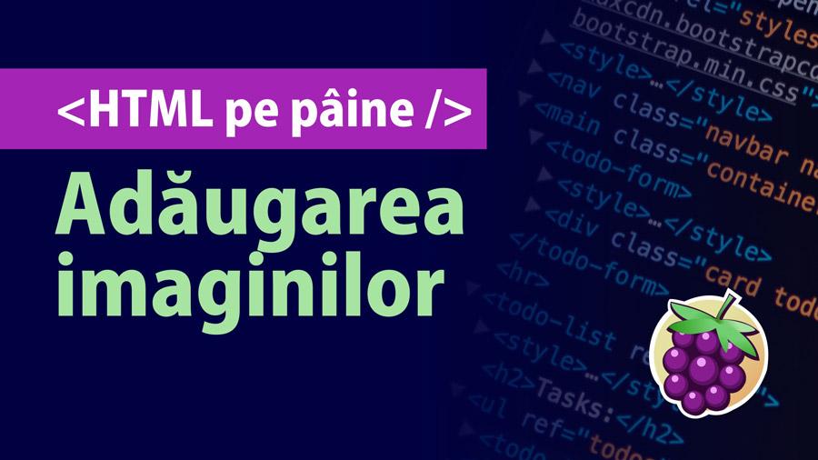 Cum adaugi imagini într-o pagină web (Curs HTML începători, partea 3)