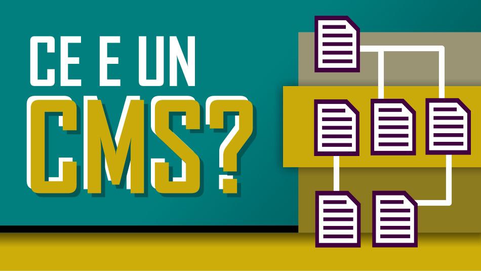 Ce este un sistem de management conținut (CMS)?