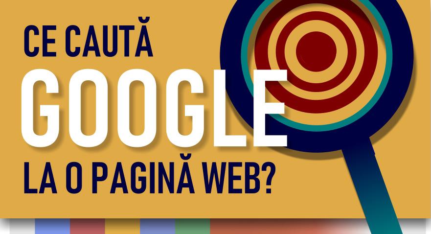 Ce calități caută Google într-o pagină web?